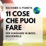 11 cose che puoi fare per viaggiare in modo sostenibile