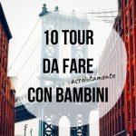 10 tour da fare assolutamente con bambini