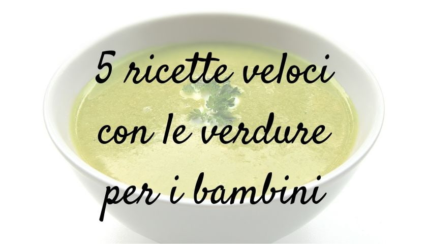 ricette veloci verdure