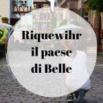 Riquewihr: il paese di Belle