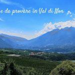 12 cose da provare in Val di Non