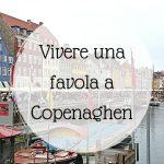 Vivere una favola a Copenaghen