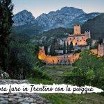 Cosa fare in Trentino con la pioggia