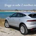 I viaggi da fare in auto: 2 minitour in Italia
