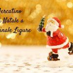 Il Mercatino di Natale a Finale Ligure