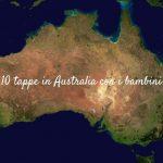 10 tappe da vivere coi bimbi in Australia