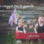 In viaggio con le gemelle: consigli pratici e ironici di mamma