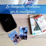 Stampante per smartphone: come stampare le foto ovunque