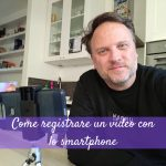 Come registrare un video semplicemente con lo smartphone