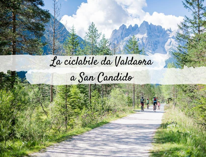 Ciclabile da Valdaora a San Candido: escursione di un giorno a tappe
