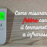 Temperatura: come misurare bene la febbre con il termometro a infrarossi